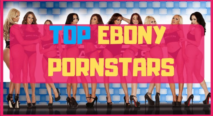 top ebony pornstars