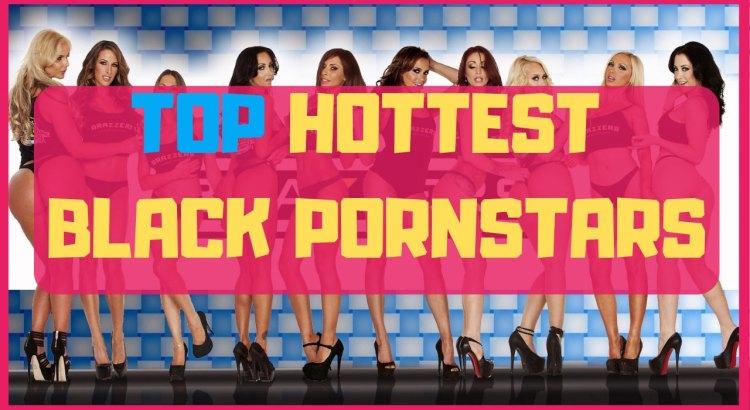 Top Hottest Black Pornstars