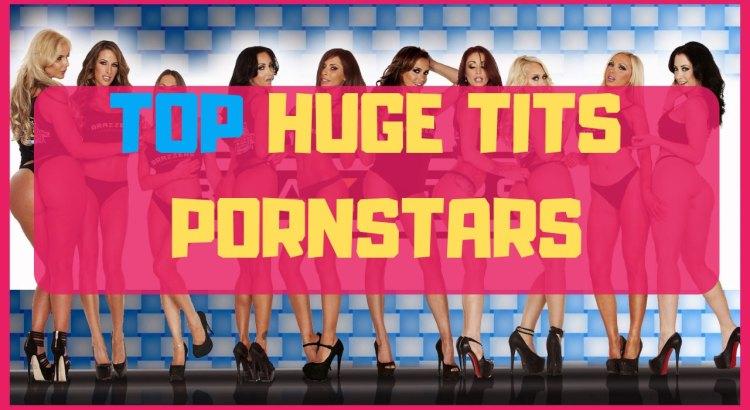 top huge tits pornstars