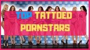 Top 10 Tattooed Pornstars