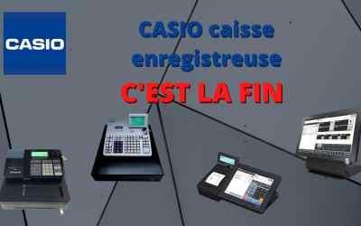 CASIO caisse enregistreuse, c'est la fin :-(