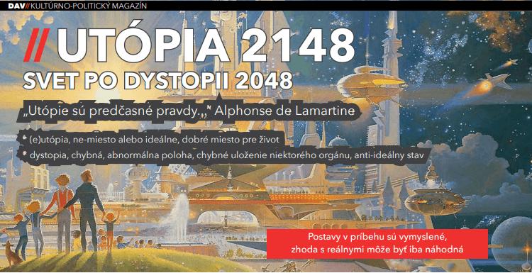 Lukáš Perný, Juraj Janošovský: Utopia 2014, svet po dystopii 2048