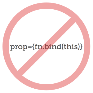 Don't use fn.bind(this) in render