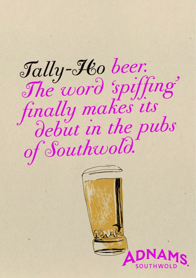 'The Word 'Spiffing' Tally Ho, Adnams 2.jpg