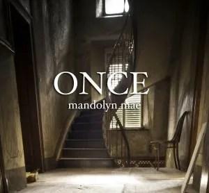 Mandolyn Mae's Once album cover.