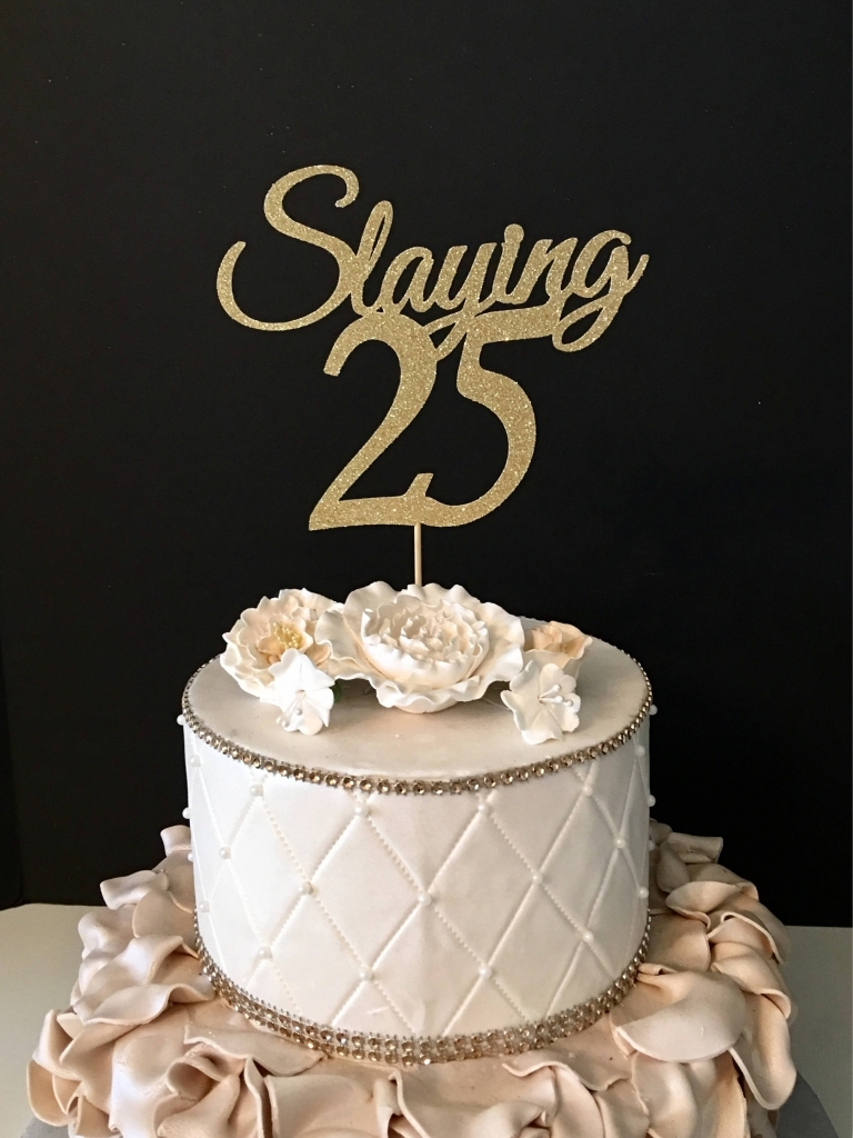 25Th Birthday Cake Ideas Any Number Gold Glitter 25th Birthday Cake Topper Slaying 25