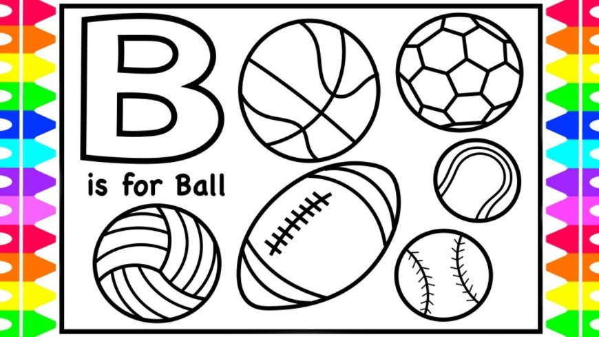 Ball Coloring Pages Coloring Alphabets For Kids B Is For Ball Coloring Page Abc