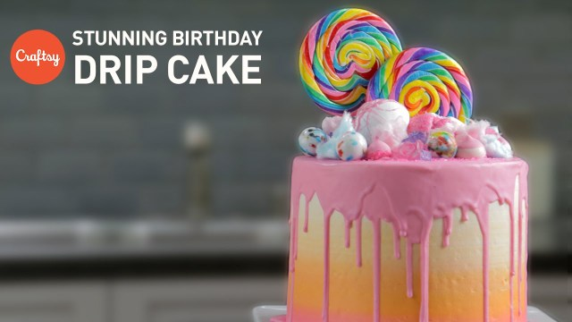 Candy Birthday Cake How To Make A Loaded Birthday Cake Candy Drip Cake Cake