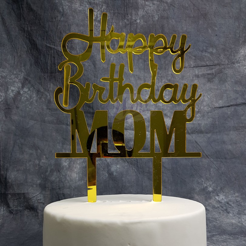 Happy Birthday Mom Cake Happy Birthday Mom Cake Topper Gold Wow Caterers