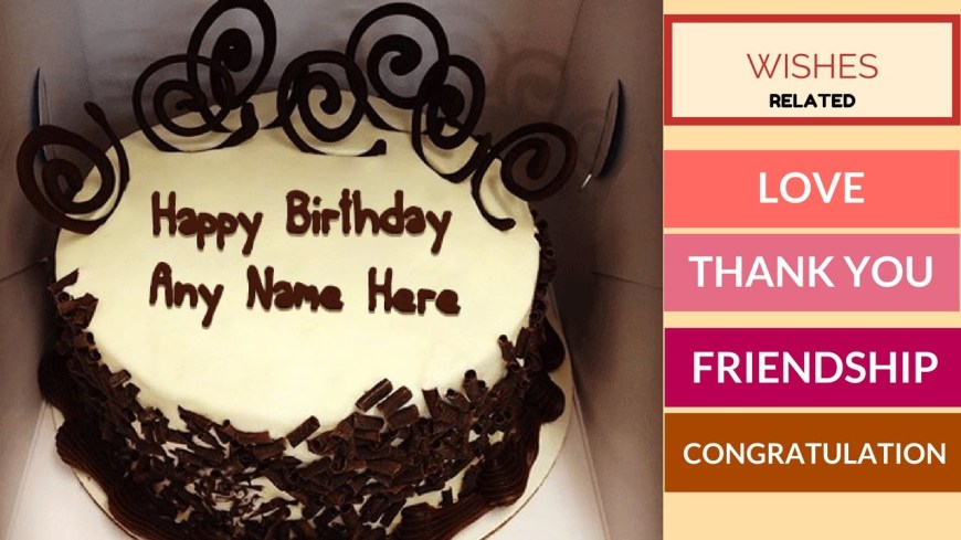 Types Of Birthday Cakes Write Any Name On Birthday Cakes All Types Best Wishes Cards