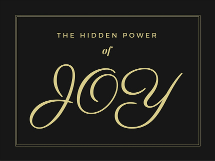 The Hidden Power in Choosing Joy