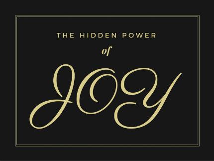 The Hidden Power in Choosing Joy