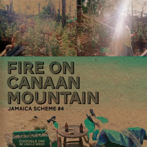 Fire on Canaan Mountain – Choogle On Jamaica Scheme #4