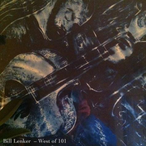 """Bill Lenker's """"West of 101"""""""