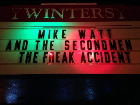 Mike Watt and The Secondmen at Winter's Tavern's – Pacifica, California with The Freak Accident opening / marquee