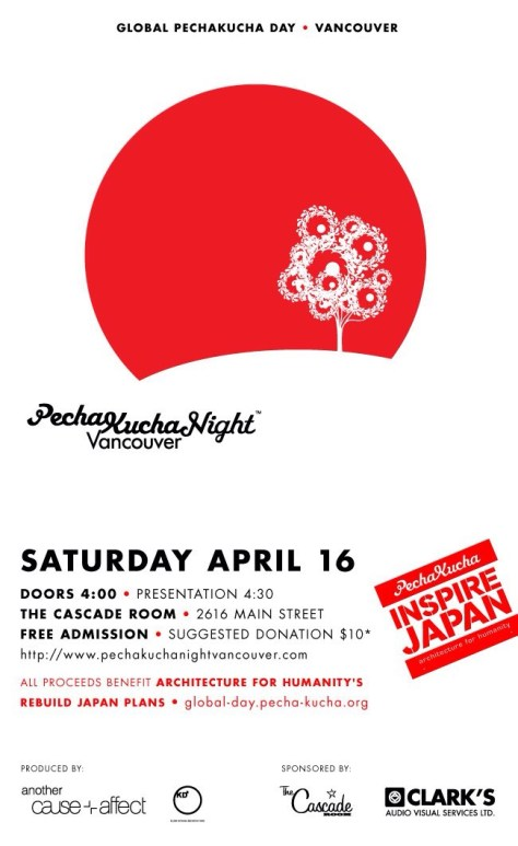 Pecha Kucha Inspire Japan, Vancouver, Sat. April 16, 2011