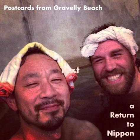 Postcards from Gravelly Beach –Return to Nippon, onsen
