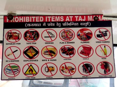 Thank goodness we were permitted to wear clothes to the Taj. Just about everything else if prohibited.