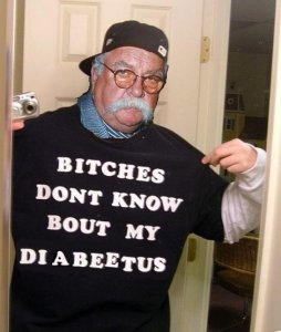 BITCHES DON'T KNOW 'BOUT MY DIABEETUS