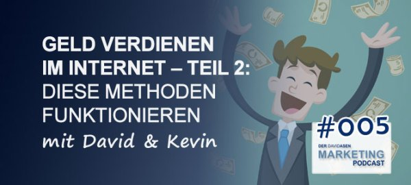 DAM 005: Geld verdienen im Internet – Teil 2: Diese Methoden funktionieren