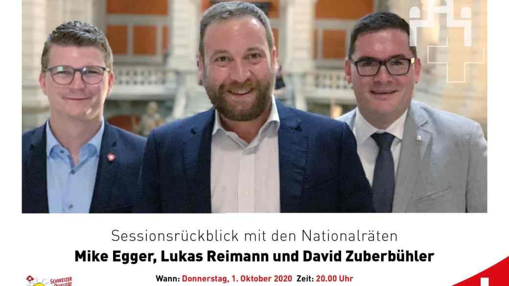 Sessionsrückblick mit den NR Zuberbühler, Egger und Reimann