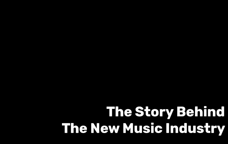 The Story Behind The New Music Industry