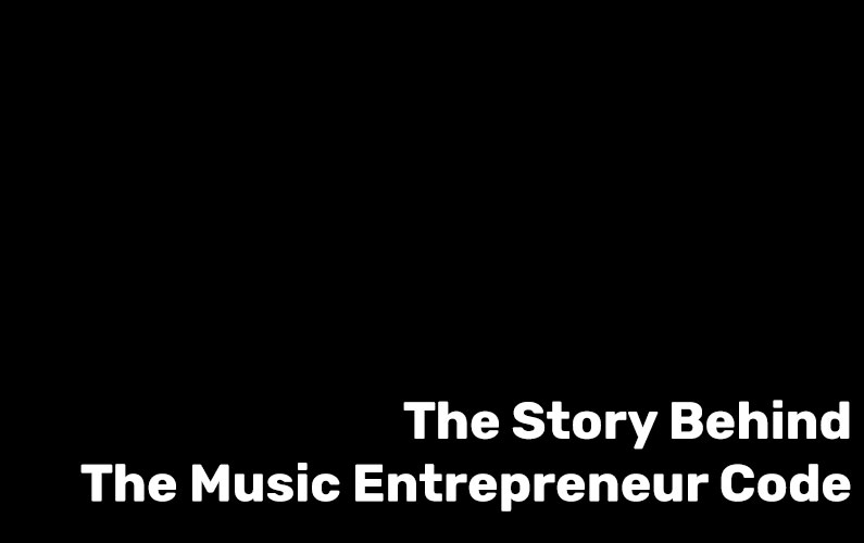 The Story Behind The Music Entrepreneur Code