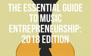 The Essential Guide to Music Entrepreneurship