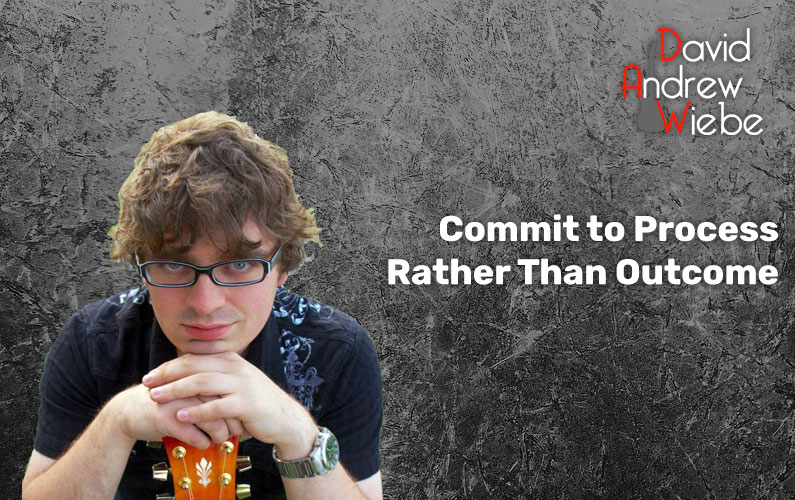 Commit to Process Rather Than Outcome