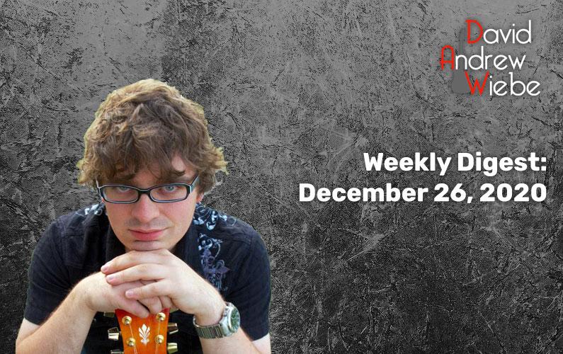 Weekly Digest: December 26, 2020