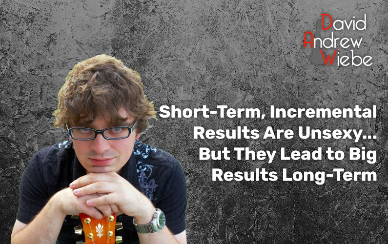 Short-Term, Incremental Results Are Unsexy… But They Lead to Big Results Long-Term