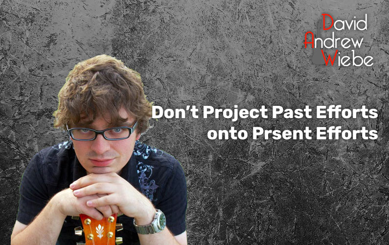 Don't Project Past Efforts onto Present Efforts