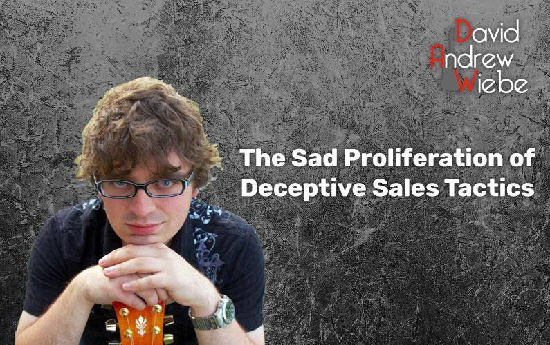 The Sad Proliferation of Deceptive Sales Tactics