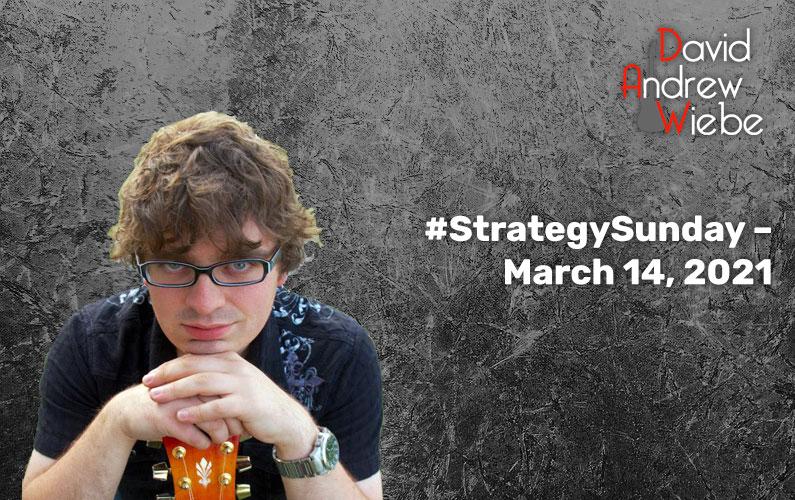 #StrategySunday – March 14, 2021