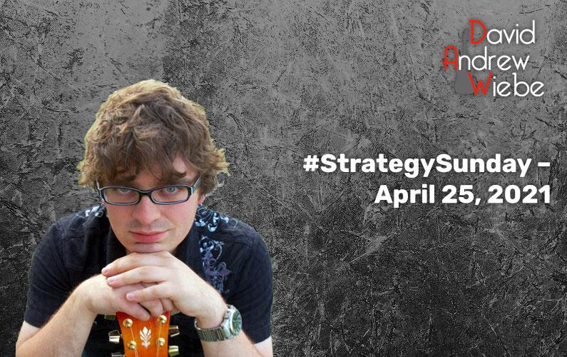 #StrategySunday – April 25, 2021