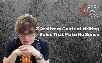 3 Arbitrary Content Writing Rules That Make No Sense