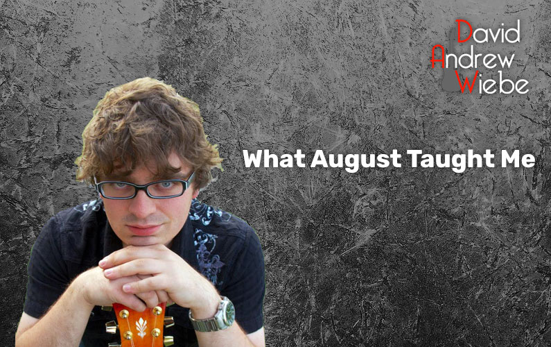 What August Taught Me