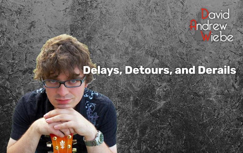 Delays, Detours, and Derails