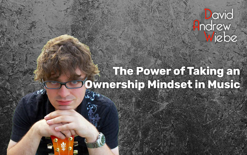 The Power of Taking an Ownership Mindset in Music