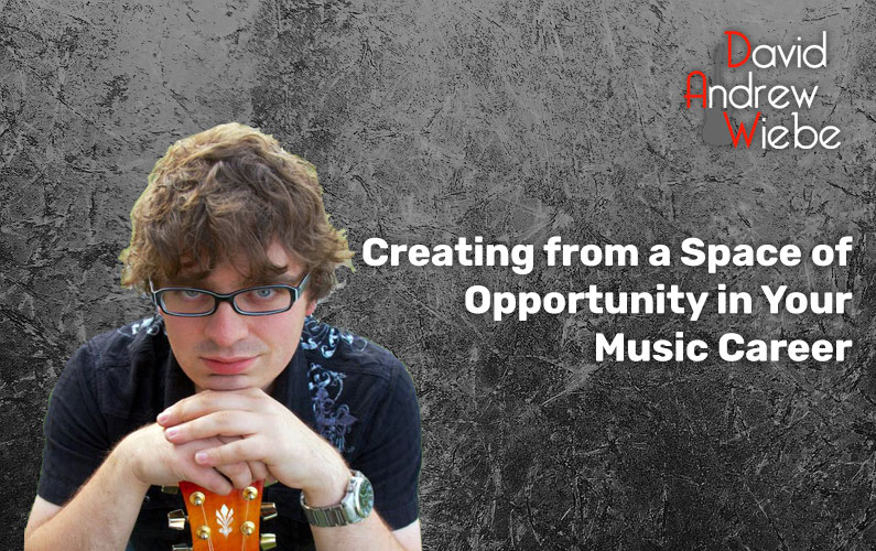 Creating from a Space of Opportunity in Your Music Career