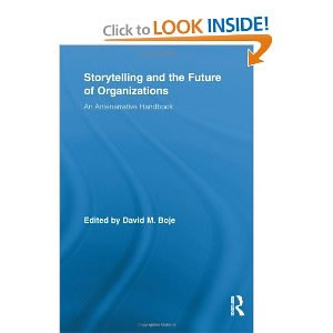 Storyteling and the Future of Organizations An Antenarrative Handbook