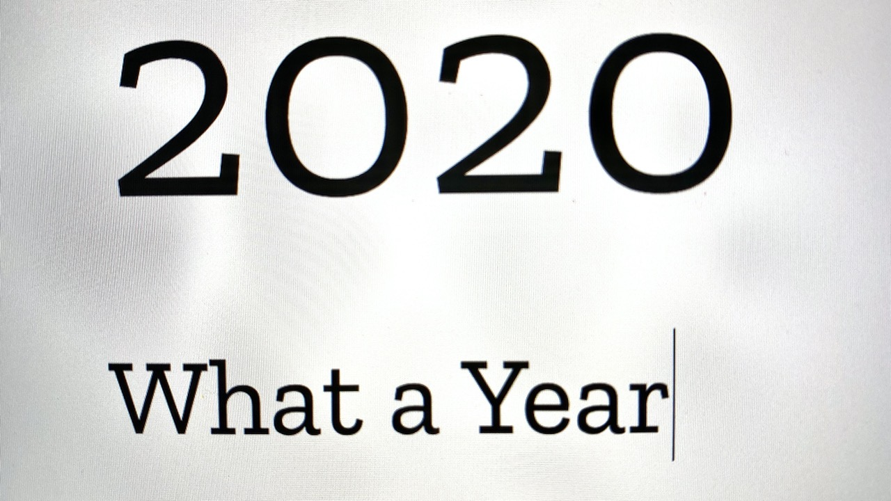 2020 what a year