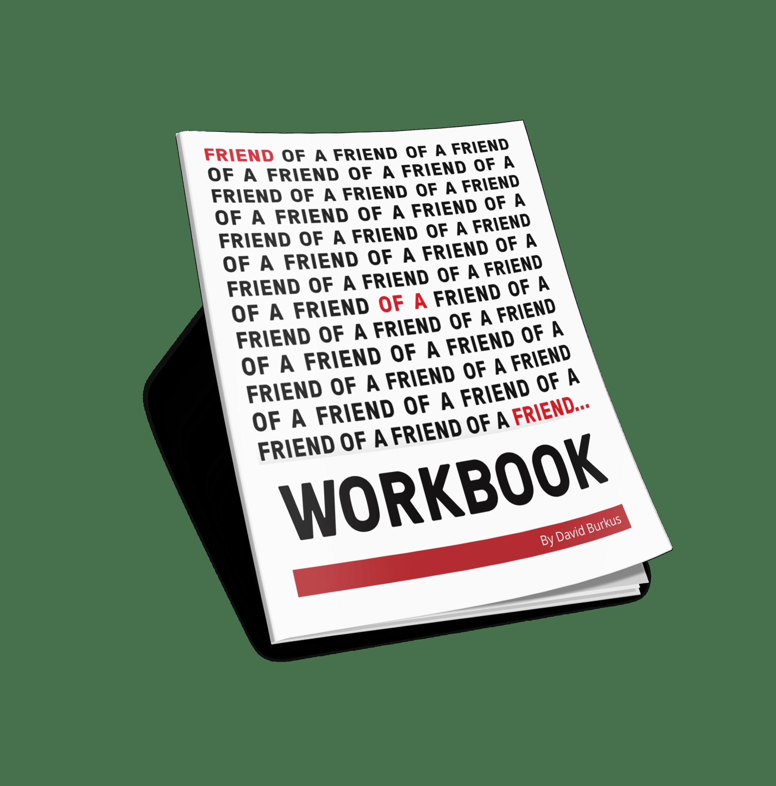 Friend Of A Friend Workbook David Burkus