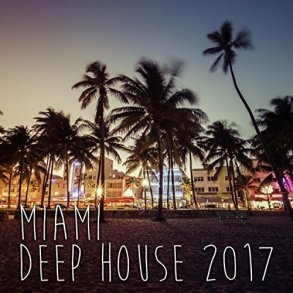 Miami Deep House 2017