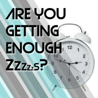 Are you getting enough ZZzzzs?