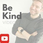 Be Kind Video