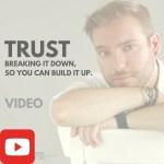 Trust building it and breaking it
