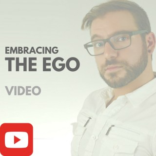 Embracing The Ego [VIDEO]
