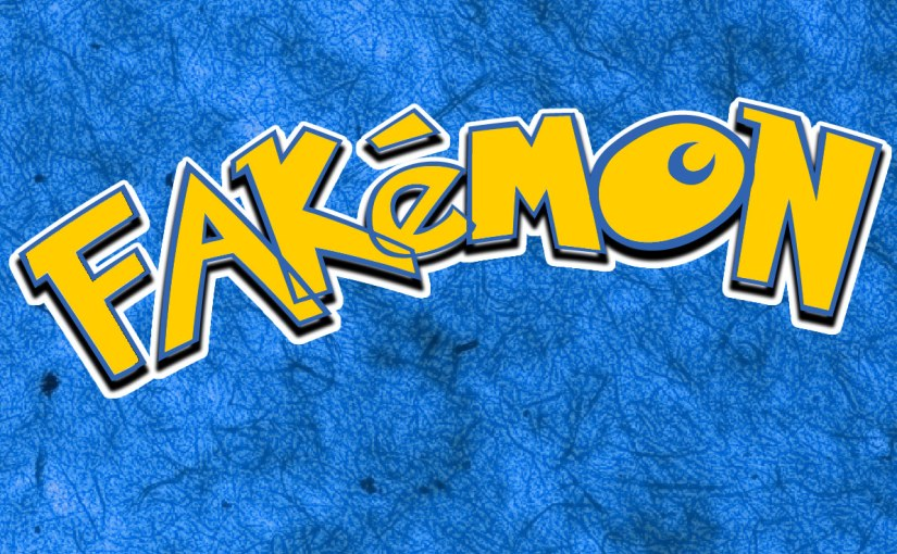 While the world seems obsessed with Pokémon Go – I have created Fakémon!