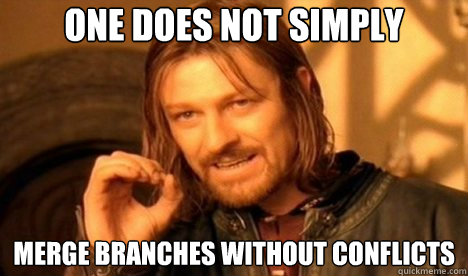one does not simply merge branches without coflicts
